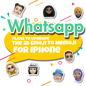 WhatsApp Plans To Upgrade The 2D Emoji To Memoji For iPhone